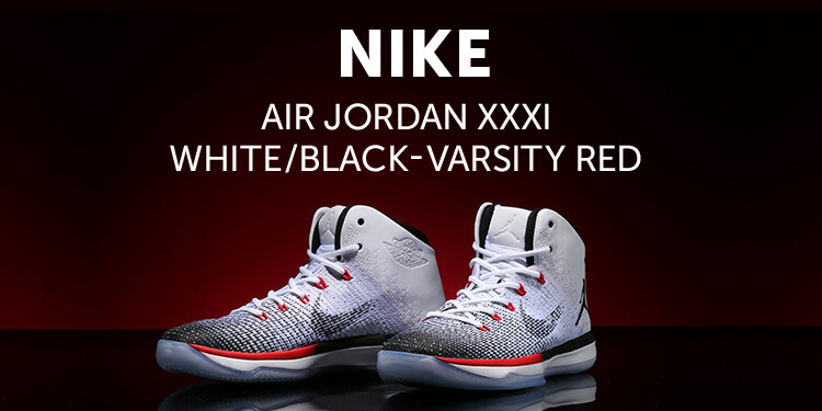 NIKE AIR JORDAN XXXI WHITE/BLACK-VARSITY RED