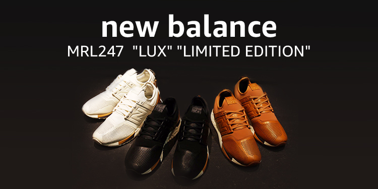"new balance MRL247 ""LUX"" ""LIMITED EDITION"""