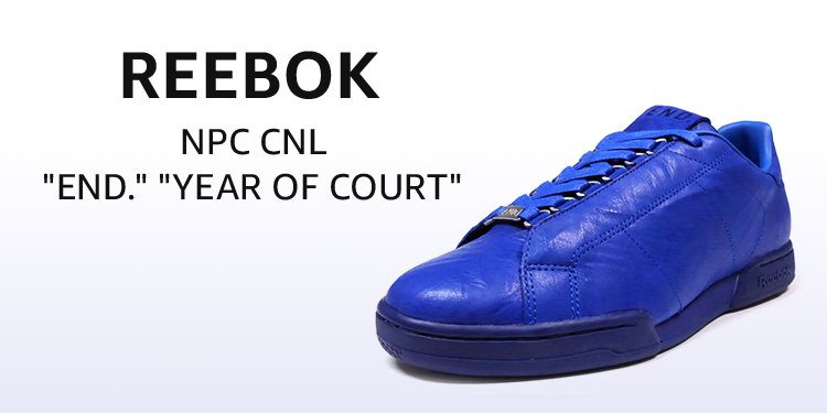 "Reebok NPC CNL ""END."" ""YEAR OF COURT"""