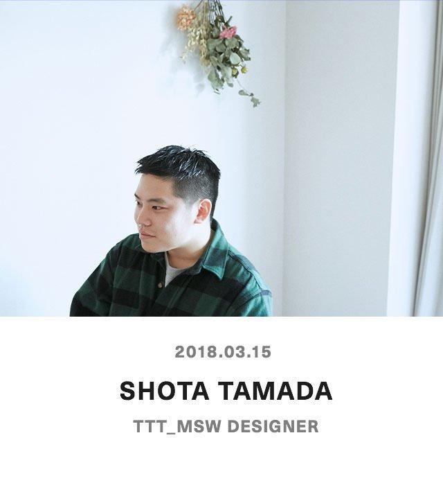 SHOTA TAMADA - TTT_MSW DESIGNER