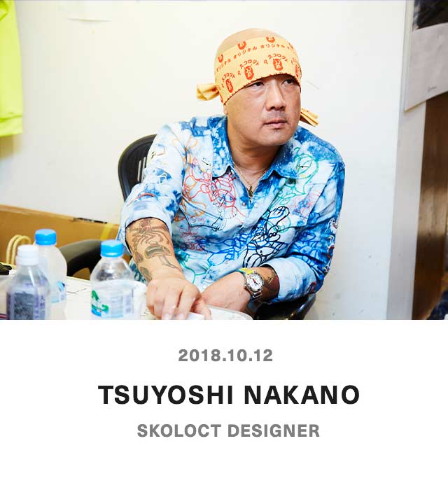 TSUYOSHI NAKANO - SKOROCT DESIGNER