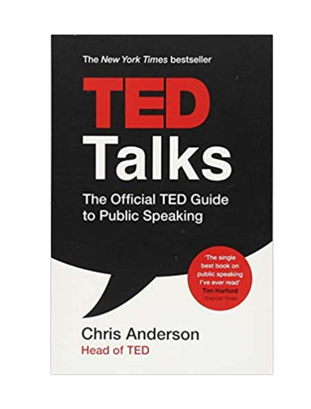 TED Talks: The official TED guide to public speaking: Tips and tricks for giving unforgettable speeches and presentations (TED Talks)