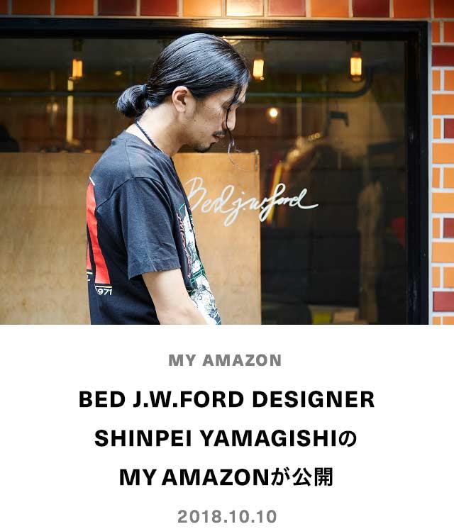 BED J.W. FORD DESIGNER SHINPEI YAMAGISHIのMY AMAZONが公開