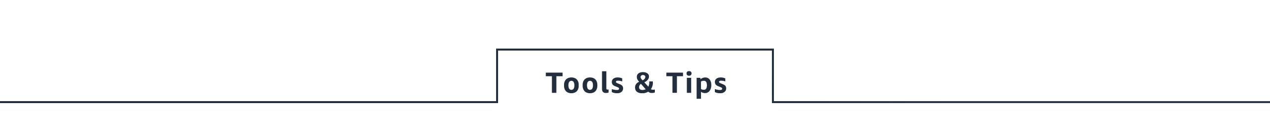 Tools & Tips