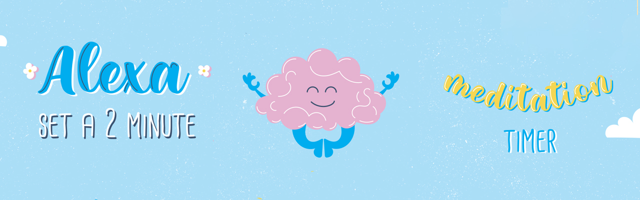 Alexa, set a 2 minute meditation timer