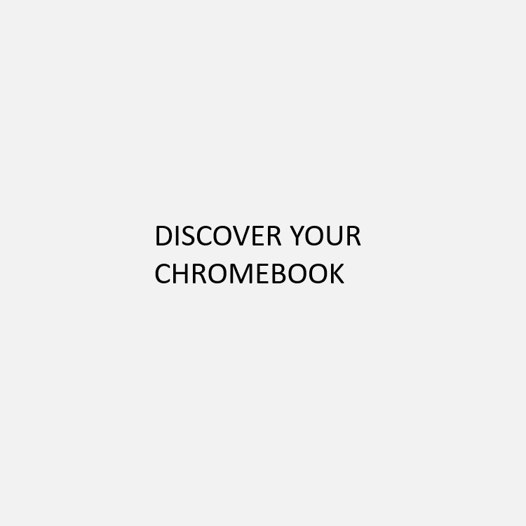 Discover your Chromebook