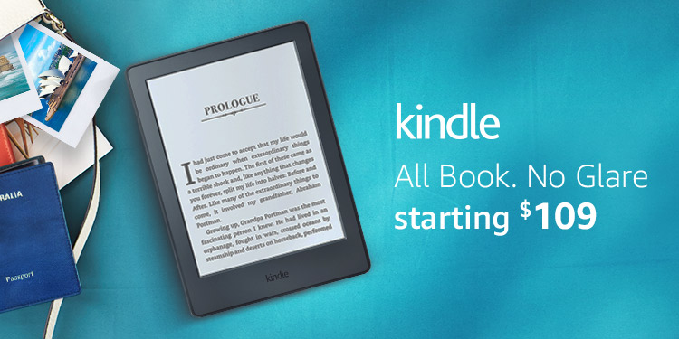 Kindle. All book. No glare. Starting at $109.