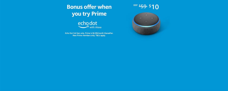 Bonus offer when you try Prime. Echo Dot 3rd gen for $10.