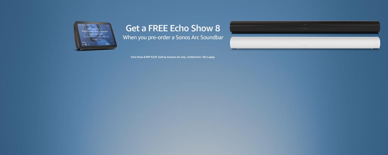 Receive a free Echo Show 8 when you pre-order a Sonos Arc Soundbar.