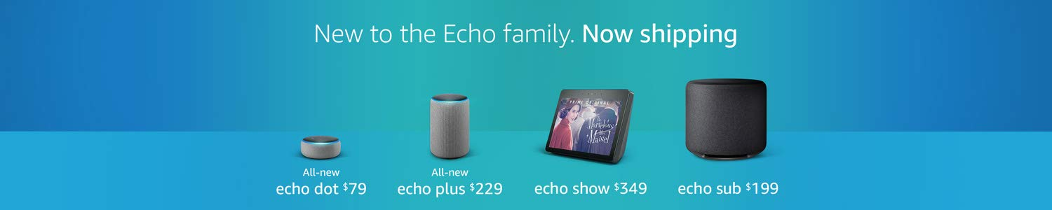 New to the Echo family. Now shipping