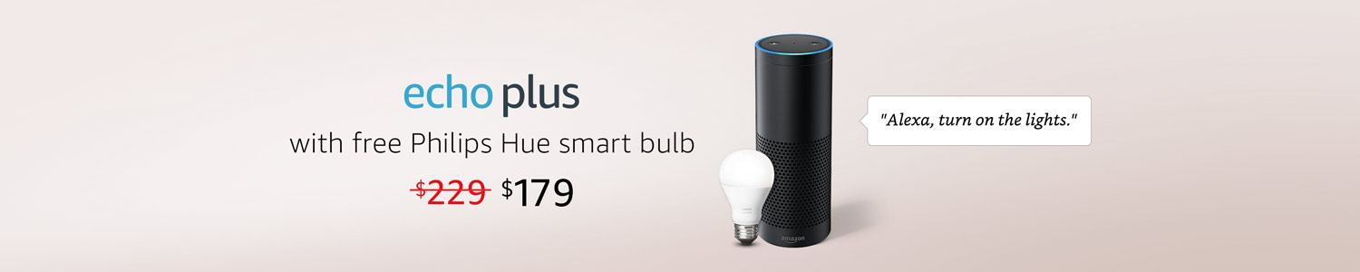 Echo Plus with free Philips Hue smart bulb. Now $179