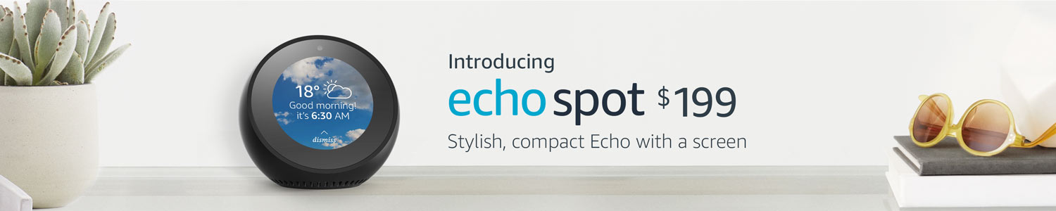 Introducing Echo Spot. $199