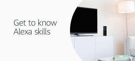 Get to know Alexa skills