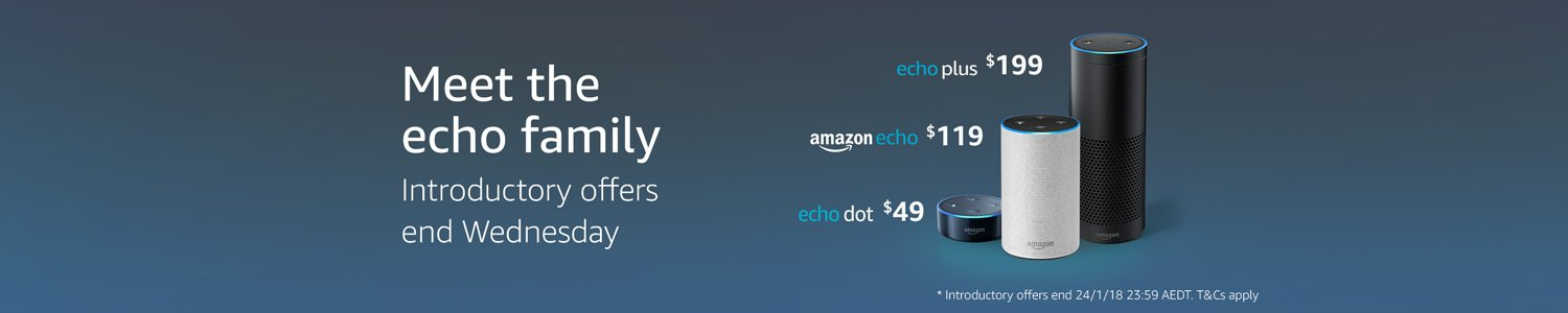 Introducing Echo devices. Introductory offers end Wednesday