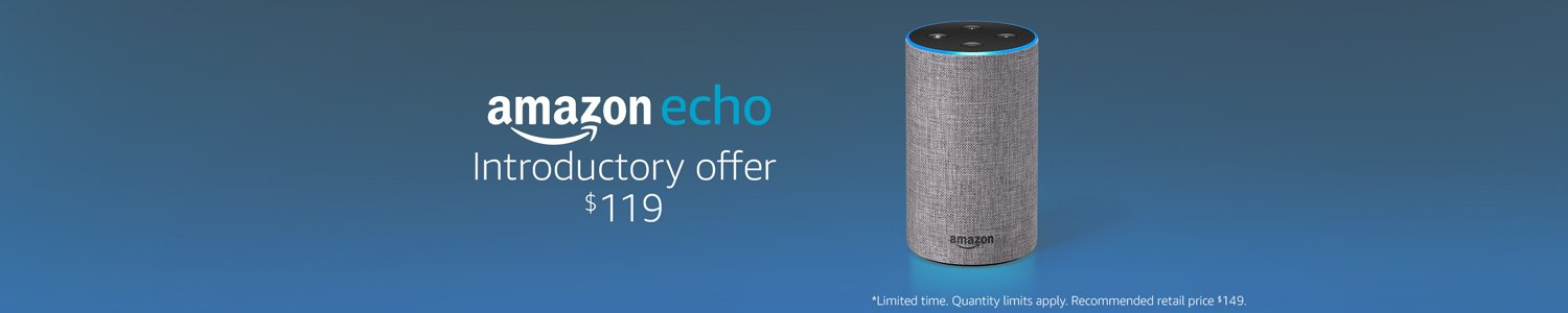 Amazon Echo. Introductory offer $119
