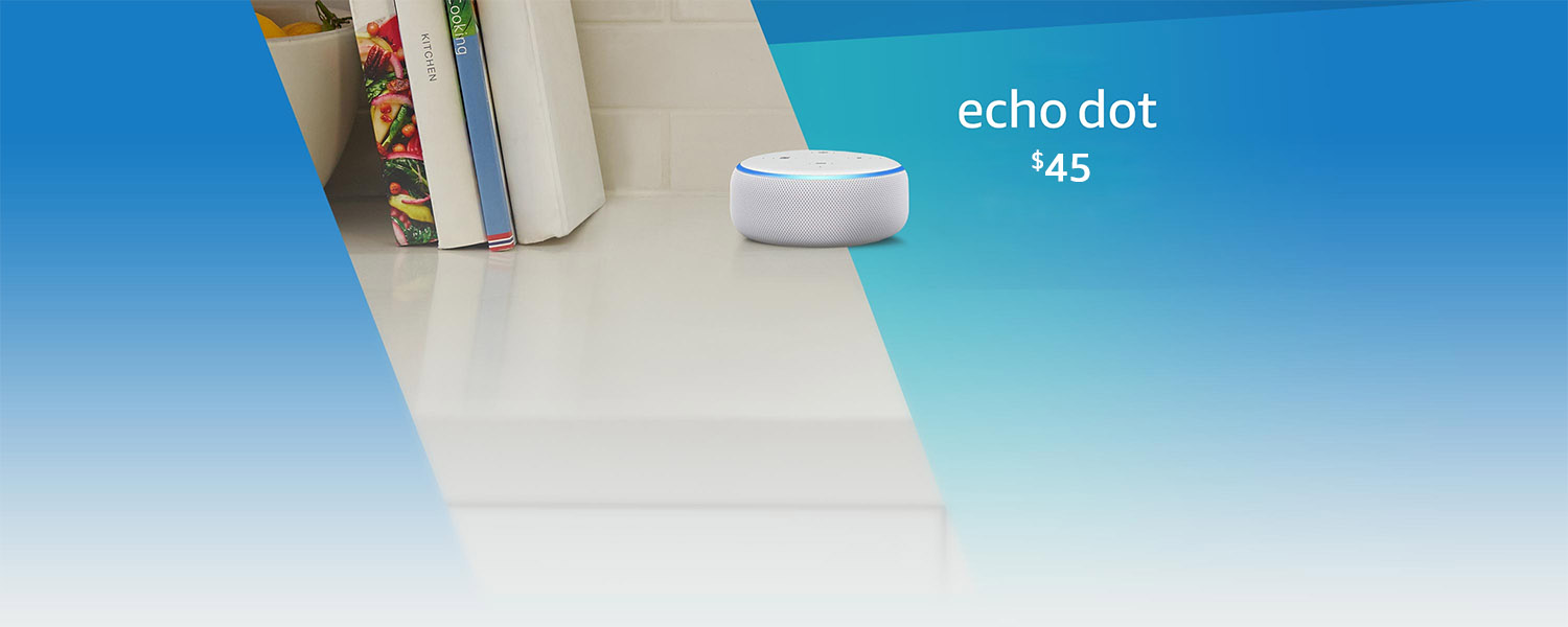 Echo Dot. Now $45 for a limited-time.