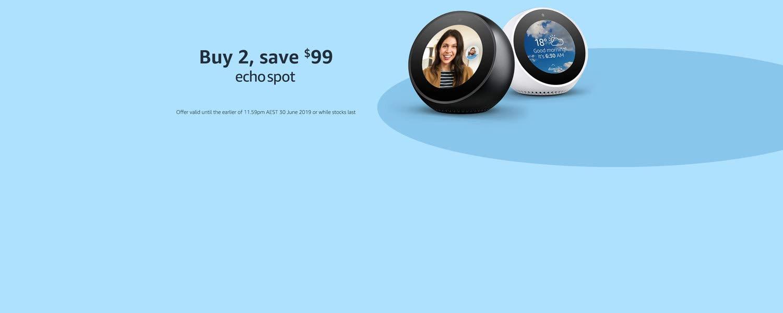 Echo Spot. Buy 2, save $99