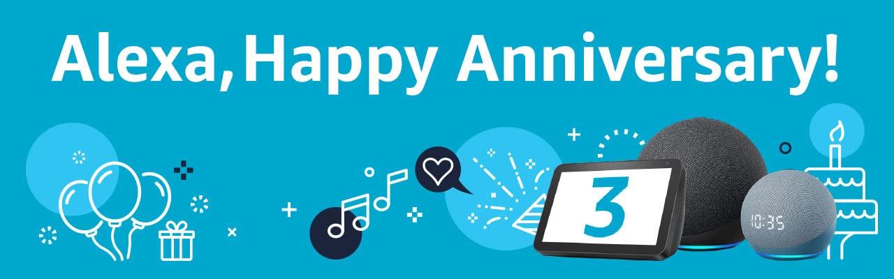 Alexa, Happy Anniversary