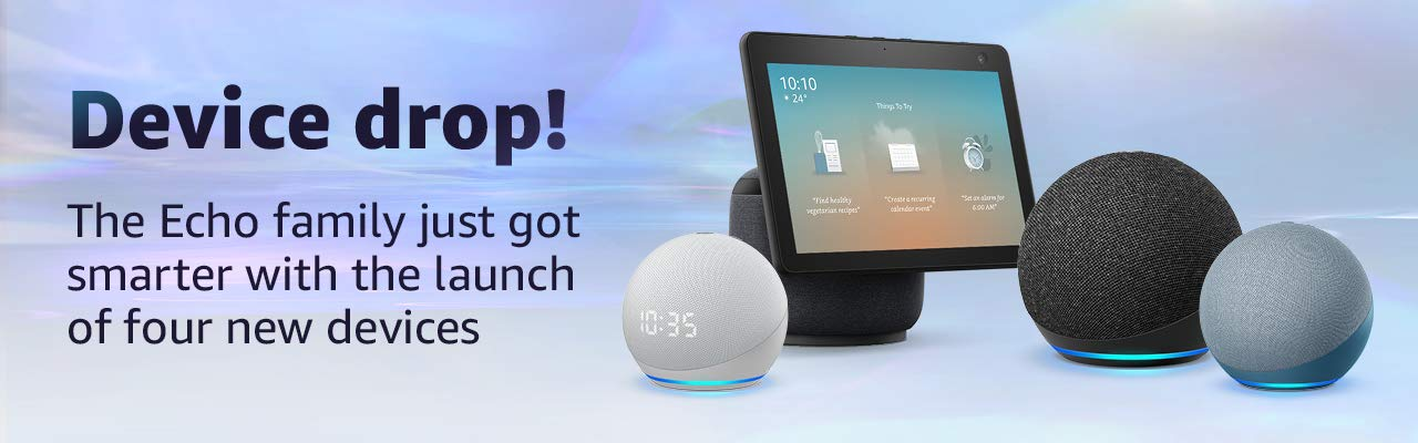#The all-new Echo Show, Echo Dot with clock, Echo and Echo Dot have landed.