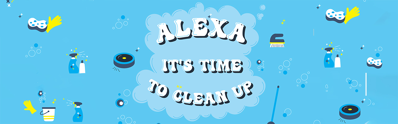 Alexa it's time to clean up