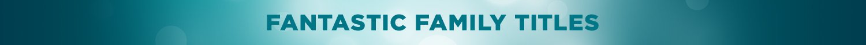 Fantastic Family Titles