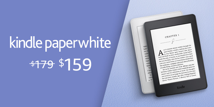 Kindle Paperwhite. Now $159, was $179.