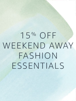 15% Off Weekend Away Fashion Essentials