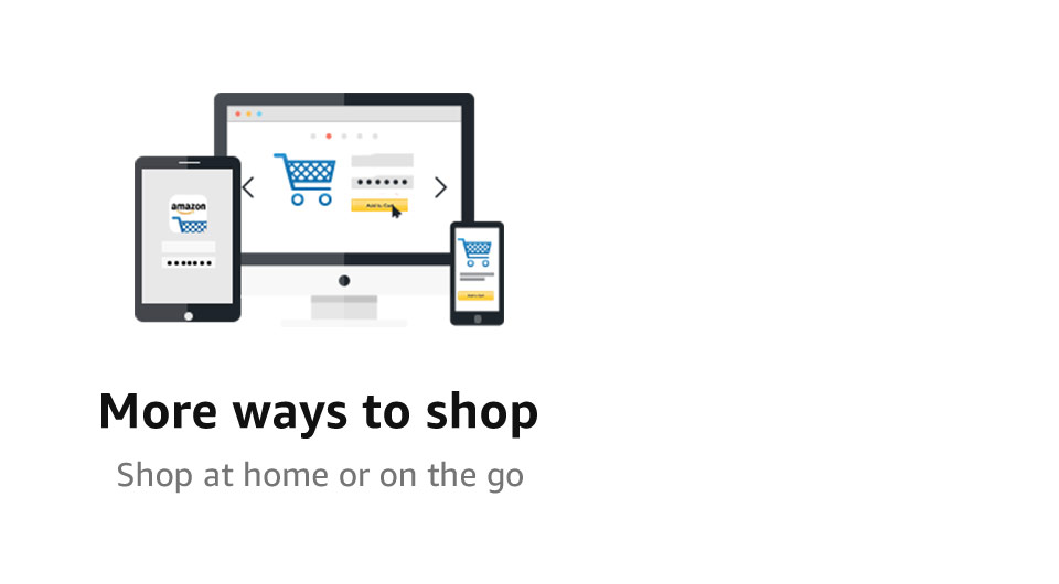 More ways to shop | Shop at home or on the go.
