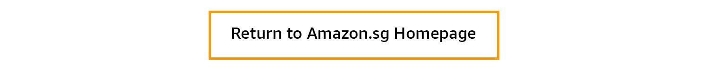 Return to Amazon.sg Homepage