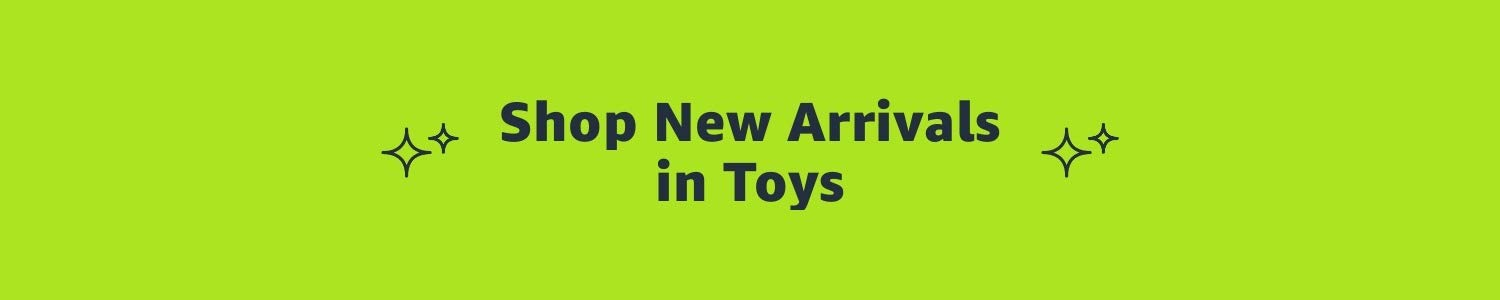New Arrivals in Toys