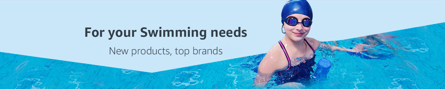 For your Swimming needs