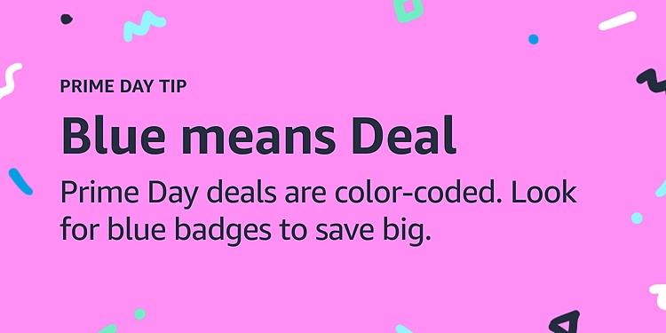 Prime Day deals are colour-coded. Look for blue badges to save big.