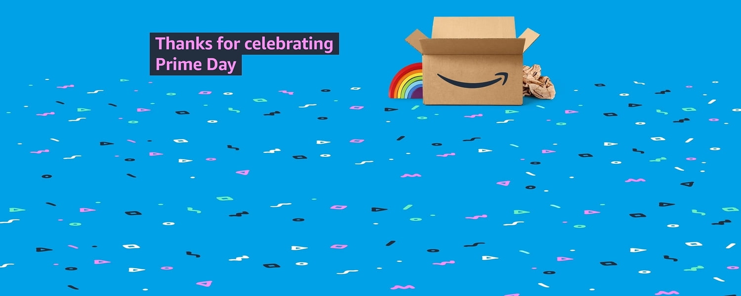 Prime Day was epic. Thanks to you.