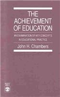 The Achievement of Education: An Examination of Key Concepts in Educational Practice