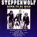 Born to Be Wild & Hits by STEPPENWOLF (2008-01-13)