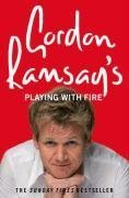 Gordon Ramsay's Playing with Fire by Gordon Ramsay(2008-05-01)