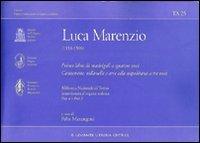 Il primo libro dei madrigali a cinque voci. Canzonette, villanelle e arie alla napolitana a tre voci. Ediz. italiana e inglese