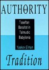 Authority and Tradition: Toseftan Baraitot in Talmudic Babylonia