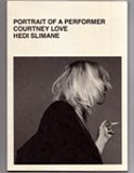 Courtney Love by Hedi Slimane: Portrait of a Performer