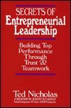 The Secrets of Entrepreneurial Leadership: Building Top Performance Through Trust & Teamwork