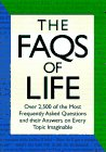The Faqs of Life: Frequently Asked Questions