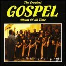 Greatest Gospel Album of All Time by Various Artists