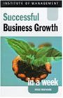 Successful Business Growth in a Week (Successful Business in a Week S.)