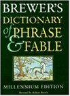 Brewer's Dictionary of Phrase and Fable: Millennium Edition (Brewer's S.)