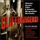 Cliffhangers! Music From The Classic Republic Serials