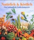 Culinaria Natuerlich und Koestlich. Eine kulinarische Entdeckung 画像