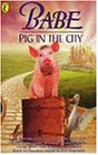 """Babe: Novelisation: Pig in the City"" (Babe & friends)"