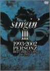 SINGIN'III 1993-2002 BEST VIDEO CLIPS on DVD