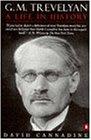 G. M. Trevelyan: A Life in History (Penguin popular classics)