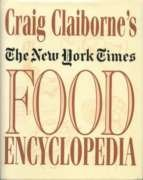Craig Claiborne's New York Times Food Encyclopedia
